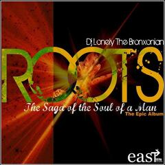 Roots The Saga of the Soul of a Man (The  Epic Album)