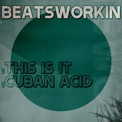 This is it / Cuban Acid