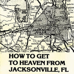 How To Get To Heaven From Jacksonville, FL