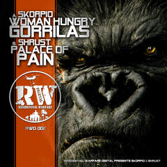 Women Hungry Gorillas / Palace Of Pain