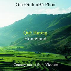 Que Huong  - Homeland (Country Music from Vietnam)