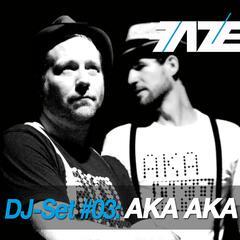 Faze DJ Set #03: AKA AKA