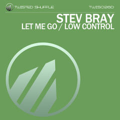 Let Me Go / Low Control
