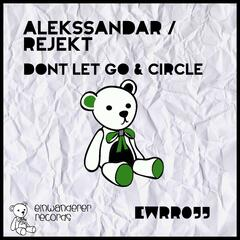Dont Let Go & Circle