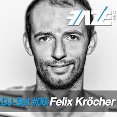 Faze DJ Set #06: Felix Kröcher