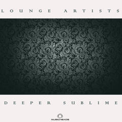 Lounge Artists Pres. Deeper Sublime