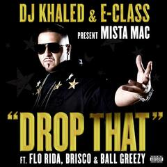 Drop That - Feat. Mista Mac, Flo Rida, Brisco, Ball Greezy (explicit)