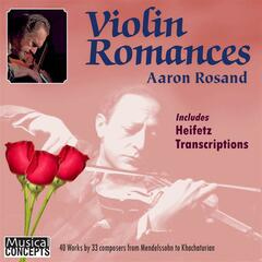 ROSAND: Aaron Rosand Plays Violin Romances & Heifetz Transcriptions