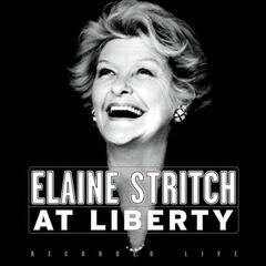 Elaine Stritch At Liberty - Original Broadway Cast