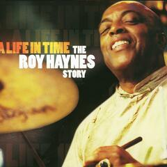 A Life In Time: The Roy Haynes Story