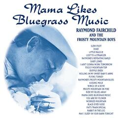 Mama Likes Bluegrass - 23 Bluegrass Favorites
