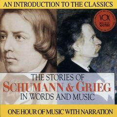 The Stories of Schumann & Grieg in Words and Music