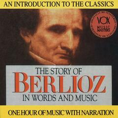 The Story of Berlioz in Words and Music
