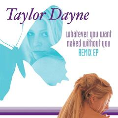 Whatever You Want / Naked Without You (Remixes)