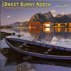 The Sweet Sunny North: Henry Kaiser & David Lindley In Norway, Vol. 2