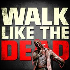 Walk Like the Dead