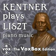 Kentner Plays Liszt Piano Music (The VoxBox Edition)