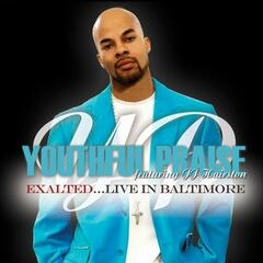 Exalted...Live In Baltimore (feat. J.J. Hairston)