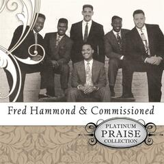 Platinum Praise Collection: Fred Hammond & Commissioned