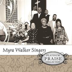 Platinum Praise Collection: Myra Walker Singers