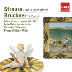 Strauss: Eine Alpensinfonie - Bruckner: Te Deum