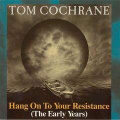 Hang On To Your Resistance (The Early Years)