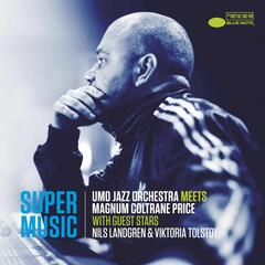 Supermusic (UMO Jazz Orchestra Meets Magnum Coltrane Price) [with Nils Landgren and Viktoria Tolstoy]