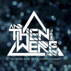 Where Are You, Christmas?