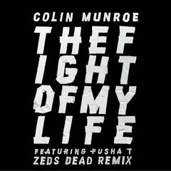 Fight of My Life (feat. Pusha T) [Zeds Dead Remix]