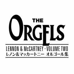 The Orgels (Lennon & McCartney Works Volume 2)