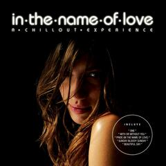 In The Name Of Love-A Chillout Experience
