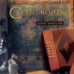 Celtic Roots (Spirit Of Dance)