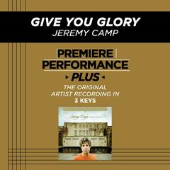 Premiere Performance Plus: Give You Glory