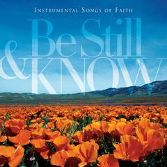 Be Still & Know: Instrumental Songs Of Faith