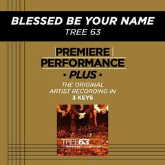 Premiere Performance Plus: Blessed Be Your Name
