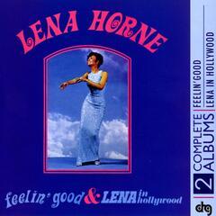 Feelin' Good and Lena In Hollywood