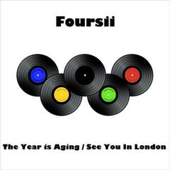 The Year Is Aging/See You In London