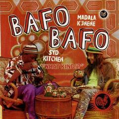 Bafo Bafo (What Kind?!)