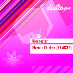 Rinchester -Electric Chicken (Remixes)