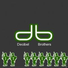 Decibel Brothers - It Exists E.P.