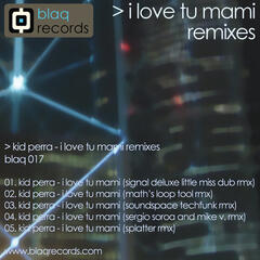 I Love Tu Mami Remixes