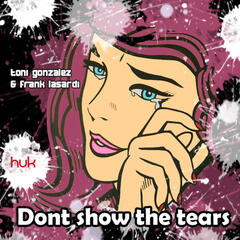 Don´t Show The Tears