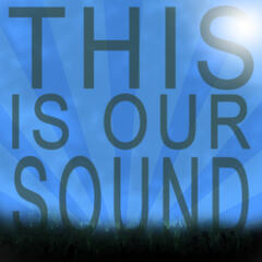This Is Our Sound