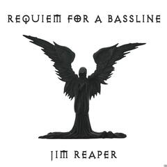 Jim Reaper - Requiem For A Bassline