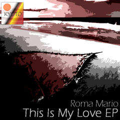 Roma Mario - This Is My Love  EP