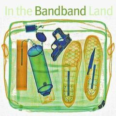 In the Bandband Land (Deluxe Version)