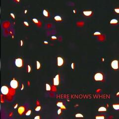 Here Knows When Debut E.P.
