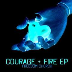 Courage and Fire EP