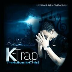 K-Trap The Miracle Child