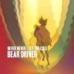 Never Never / Let the Cold
